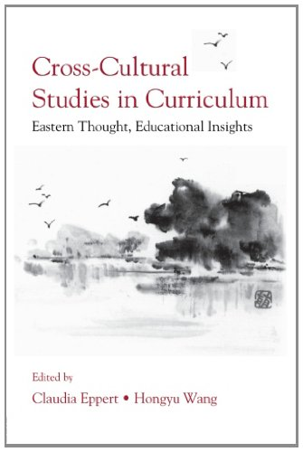 Cross-Cultural Studies in Curriculum: Eastern Thought, Educational Insights (Studies in Curriculum Theory Series)