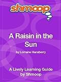 A Raisin in the Sun: Shmoop Study Guide