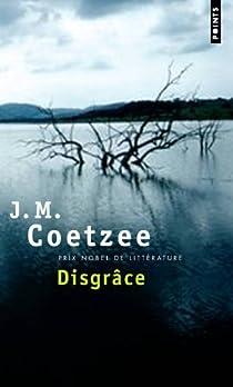 Disgr�ce par J. M. Coetzee