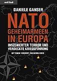 Nato-Geheimarmeen in Europa: Inszenierter Terror und verdeckte Kriegsführung title=