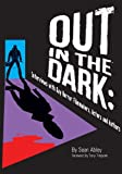 Out in the Dark: Interviews with Gay Horror Filmmakers, Actors and Authors