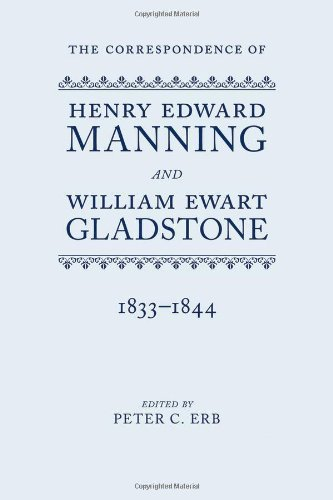 The Correspondence of Henry Edward Manning and William Ewart Gladstone: Volume One 1833-1844