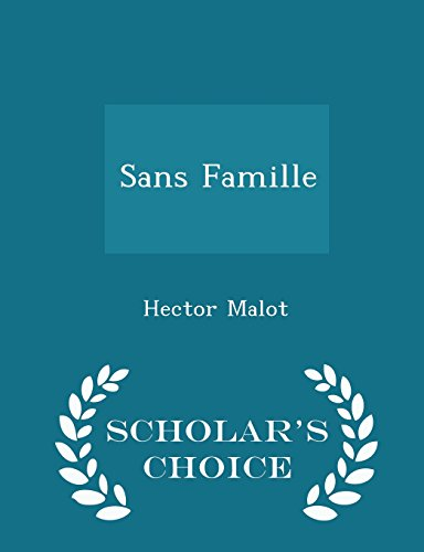 Sans Famille - Scholar's Choice Edition