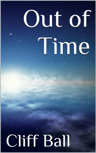 E-book - Out of Time: a time travel novel by Cliff Ball