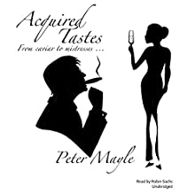 Acquired Tastes (       UNABRIDGED) by Peter Mayle Narrated by Robin Sachs