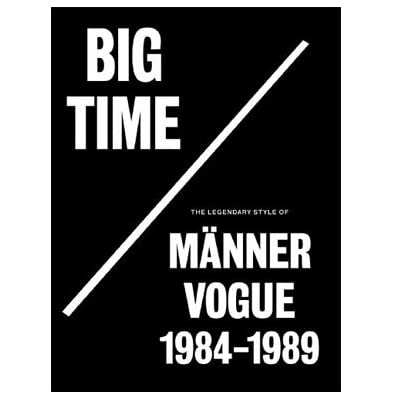 Big Time: The Legendary Style of Männer Vogue, 1984 - 1989 (Paperback)