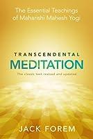 Transcendental Meditation: The Essential Teachings of Maharishi Mahesh Yogi. Revised and Updated for the 21st Century