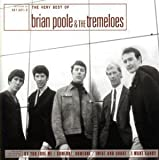 Brian Poole & the Tremeloes The Very Best of Brian Poole And The Tremeloes Import Edition by Brian Poole & the Tremeloes (1998) Audio CD