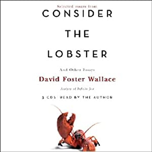 Consider the Lobster and Other Essays (Selected Essays) | [David Foster Wallace]