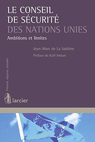 Le Conseil de sécurité des Nations Unies: Ambitions et limites (Prévenir, négocier, résoudre)