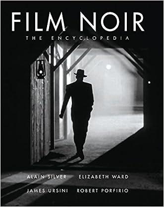 The Film Noir Encyclopedia written by Alain Silver