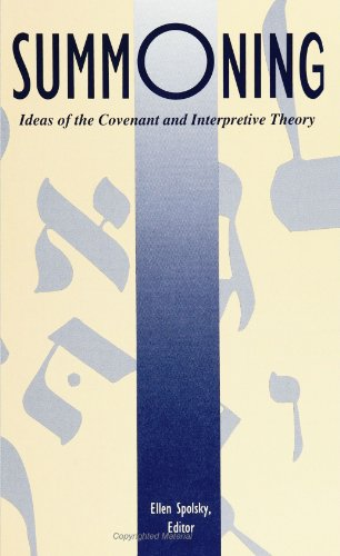 Summoning: Ideas of the Covenant and Interpretive Theory (S U N Y Series in Modern Jewish Literature and Culture)