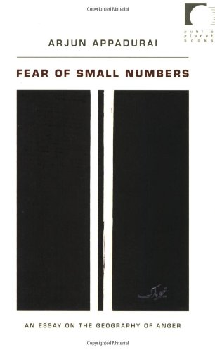 Fear of Small Numbers: An Essay on the Geography of Anger...