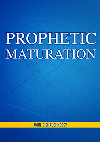 Free Kindle Book : Prophetic Maturation