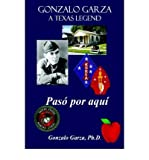 img - for Gonzalo Garza - A Texas Legend: Pas  por aqu  book / textbook / text book