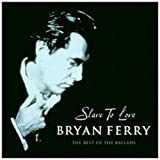 "Slave to Love: The Best of the Balladsvon ""Bryan Ferry"""