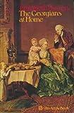 The Georgians at Home (009907480X) by Burton, Elizabeth