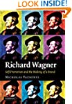 Richard Wagner: Self-Promotion and th...