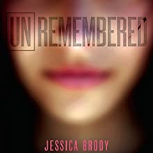 Unremembered (       UNABRIDGED) by Jessica Brody Narrated by Julia Whelan