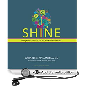 Shine: Using Brain Science to Get the Best from Your People (Unabridged)