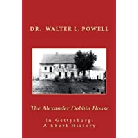 The Alexander Dobbin House in Gettysburg:  A Short History