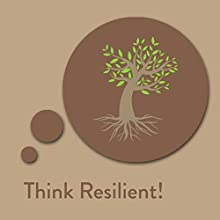 Think Resilient! Resilience Affirmations: Develop inner strength and emotional resilience! (       UNABRIDGED) by Kim Fleckenstein Narrated by Cathy Weber