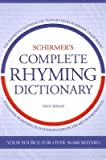 img - for Schirmer's Complete Rhyming Dictionary   [SCHIRMERS COMP RHYMING] [Hardcover] book / textbook / text book