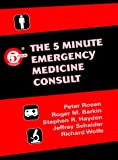 img - for By Peter Rosen - The 5 Minute Emergency Medicine Consult: 1st (first) Edition book / textbook / text book