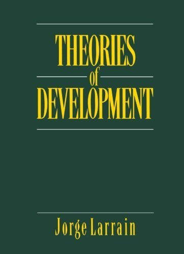 Theories of Development: Capitalism, Colonialism and Dependency by Jorge Larrain (1991-01-08) (Theories Of Development Larrain compare prices)