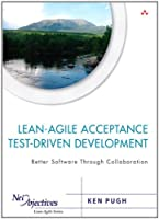 Lean-Agile Acceptance Test-Driven Development: Better Software Through Collaboration ebook download