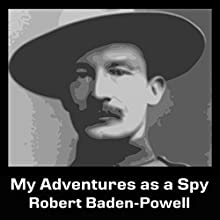 My Adventures as a Spy Audiobook by Robert Baden-Powell Narrated by Felbrigg Napoleon Herriot