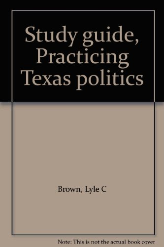 Study guide, Practicing Texas politics