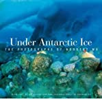 img - for [(Under Antarctic Ice: The Photographs of Norbert Wu )] [Author: Norbert Wu] [Sep-2004] book / textbook / text book