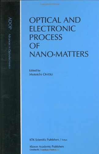 Optical And Electronic Process Of Nano-Matters (Advances In Opto-Electronics)