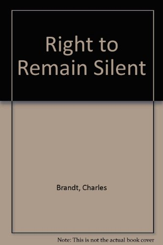 Right to Remain Silent, by Charles Brandt