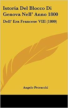 Istoria Del Blocco Di Genova Nell' Anno 1800: Dell' Era