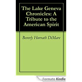 The Lake Geneva Chronicles: A Tribute to the American Spirit (English Edition)