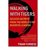 img - for [ Walking with Tigers: Success Secrets from the World's Top Business Leaders ] By Furness, Frank ( Author ) [ 2009 ) [ Paperback ] book / textbook / text book