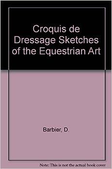 Croquis de Dressage Sketches of the Equestrian Art: D. Barbier: Amazon