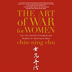 The Art of War for Women: Sun Tzu's Ancient Strategies and Wisdom for Winning at Work | [Chin-Ning Chu]
