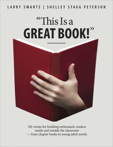 'This is a Great Book!': 101 Events for Building Enthusiastic Readers Inside and Outside the Classroom-From Chapter Book