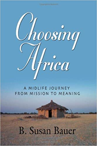 CHOOSING AFRICA: A Midlife Journey from Mission to Meaning