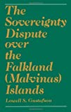 The Sovereignty Dispute Over the Falkland (Malvinas) Islands (0195041844) by Gustafson, Lowell S.