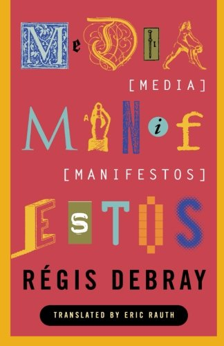 Media Manifestos: On the Technological Transmission of Cultural Forms