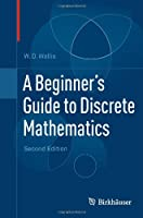 A Beginner's Guide to Discrete Mathematics, 2nd Edition