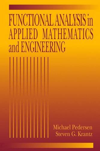 Functional Analysis in Applied Mathematics and Engineering (Studies in Advanced Mathematics)