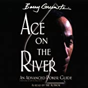 Ace on the River: An Advanced Poker Guide | [Barry Greenstein]