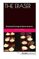 The Eraser: Existential Musings In Senior America