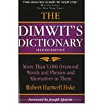 The Dimwit's Dictionary: More Than 5,000 Overused Words and Phrases and Alternatives to Them (1933338113) by Fiske, Robert Hartwell