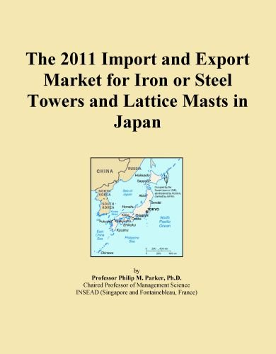 The 2011 Import And Export Market For Iron Or Steel Towers And Lattice Masts In Japan front-13861